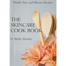 The Skincare Cook Book by Shirley Routley