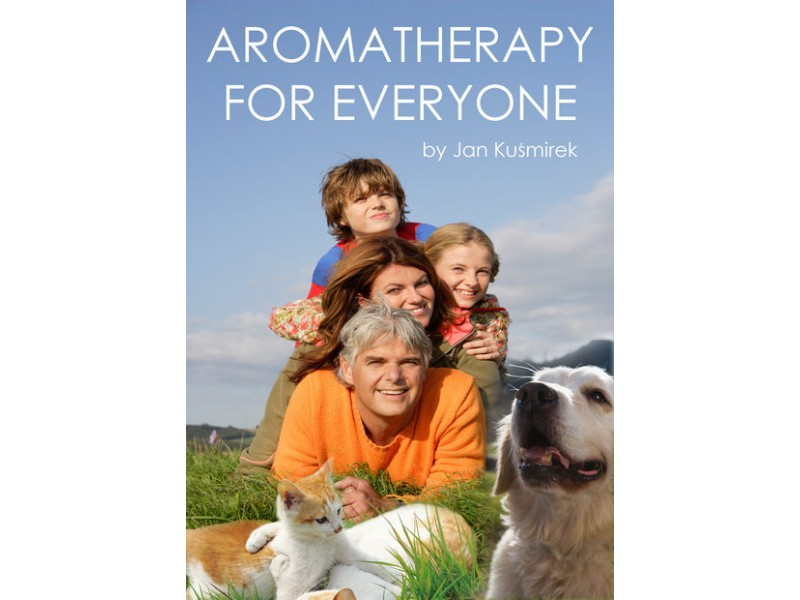 Aromatherapy for Everyone by Jan Kusmirek